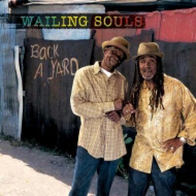 Wailing Souls ウェイリングソウルズ / Back A Yard