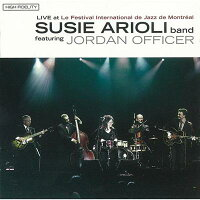 Susie Arioli/Jordan Officer スージーアリオリ/ジョーダンオフィサー / Live At Le Festival International De Jazz De Montreal 輸入盤