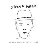 Jason Mraz ジェイソンムラーズ / We Sing, Dance, Steal Things 輸入盤