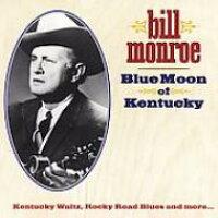 Bill Monroe / Blue Moon Of Kentucky 輸入盤