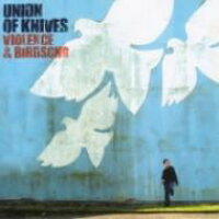 Union Of Knives / Violence & Birdsong 輸入盤