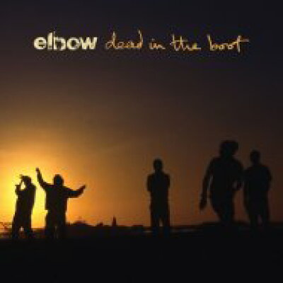 Elbow エルボー / Dead In The Boot 輸入盤