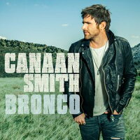 Canaan Smith / Bronco 輸入盤