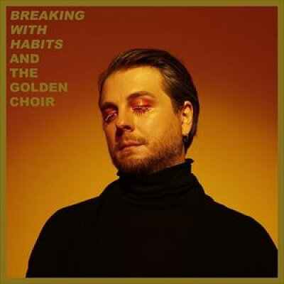 And The Golden Choir / Breaking With Habits 輸入盤