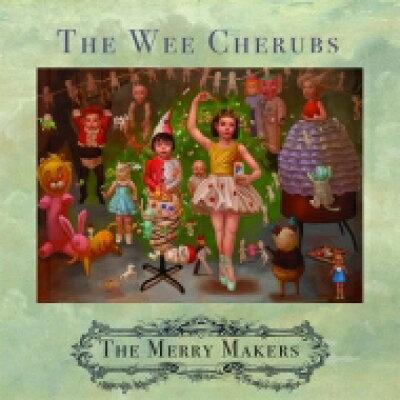 Wee Cherubs / Merry Makers