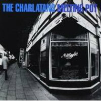 Charlatans UK シャーラタンズ / Melting Pot
