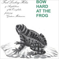 Fred Lonberg Holm / Bow Hard At The Frog 輸入盤