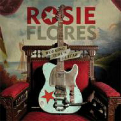 Rosie Flores / Working Girl's Guitar 輸入盤