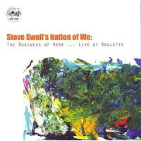 Steve Swell / Business Of Here... Live At Roulette 輸入盤