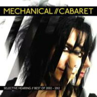 Mechanical Cabaret / Selective Hearing 輸入盤