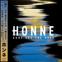 Honne / Gone Are The Days Shimokita Import