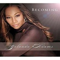 Yolanda Adams ヨランダアダムス / Becoming 輸入盤