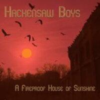 Hackensaw Boys / A Fireproof House Of Sunshine 10inch