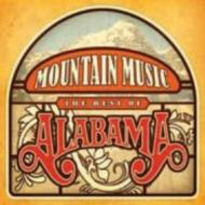 Alabama / Mountain Music: The Best Of 輸入盤