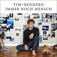 Tim Bendzko / Immer Noch Mensch